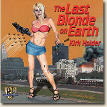Kirk Holder - The Last Blonde on Earth - CD Cover